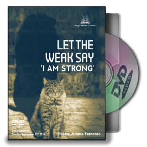 Let The Weak Say I Am Strong (DVD)