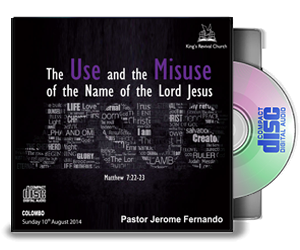The use and the misuse of the name of the Lord Jesus Christ