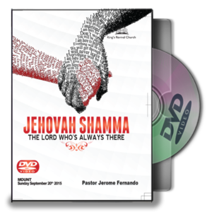 Jehovah Shamma: The Lord Who's Always There