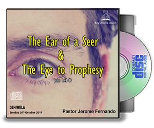 The Ear of the Seer and the eye to prophecy
