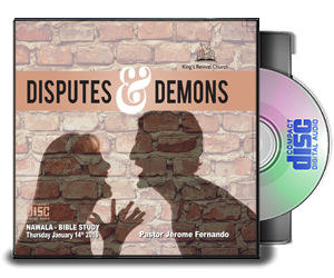 DISPUTES & DEMONS - By Pastor Jerome