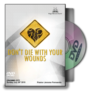 Don't Die With Your Wounds - Pastor Jerome
