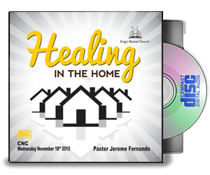 Healing In The Home - Pastor Jerome