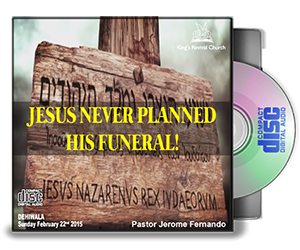Jesus Never Planned his funeral