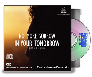 No more sorrow in your tomorrow