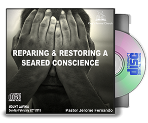 Repairing And Restoring Seared Conscience