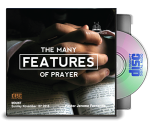 The Many Features Of Prayer - By Pastor Jerome