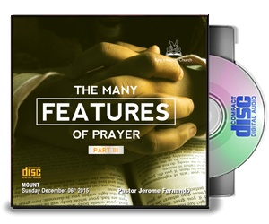 The Many Features Of Prayer - Part III