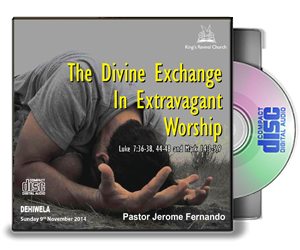 The Divine Exchange in Extravagant Worship
