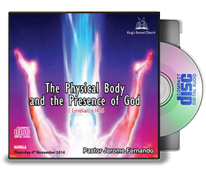The Physical Body and the Presence of God