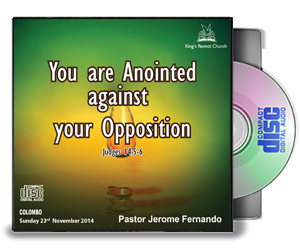 You are Anointed against your Oppsition